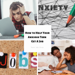 4 Ways to Help Your Anxious Teen Get A Job