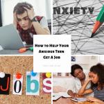 4 Ways to Help Your Anxious Teen Get A Job